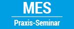 MES Praxis-Seminar