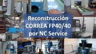 NC Service muestra cómo ha llevado a cabo la reconstrucción de esta fresadora puente CORREA FP40/40