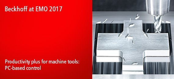 Beckhoff at EMO 2017 - Productivity plus for machine tools: PC-based control