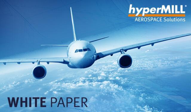 CAM meets Aerospace: Durchstarten mit hyperMILL® - Whitepaper jetzt herunterladen!