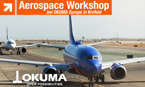 Aerospace Workshop bei OKUMA am 23.05. + 24.05.2018