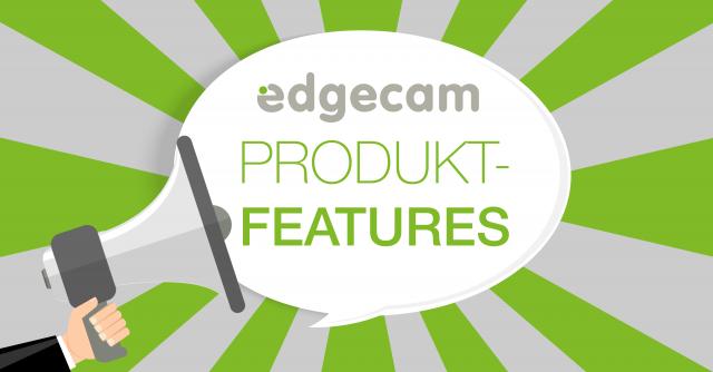 Edgecam 2019R1   Additiv und Hybrid