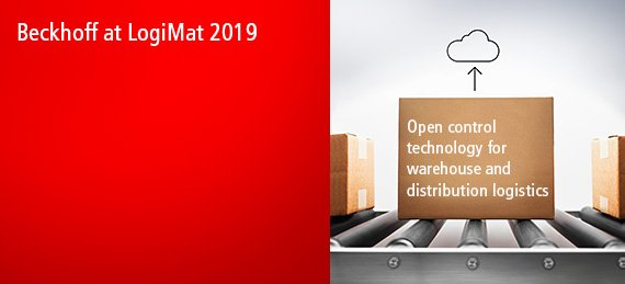Beckhoff at LogiMat 2019 - Optimised intralogistics with open, PC-based control technology