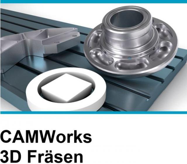 CAMWorks 3D Fräsen Schulung