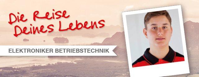 Die Reise Deines Lebens: Fabian, Ausbildung zum Elektroniker-Betriebstechnik