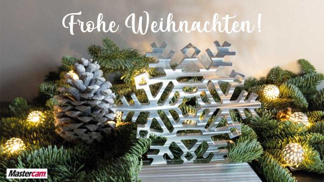 Mastercam wünscht wunderschöne Weihnachten und einen guten Rutsch!