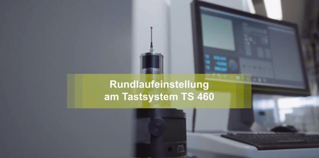 Video: Rundlaufeinstellung beim Werkstück-Tastsystem TS 460