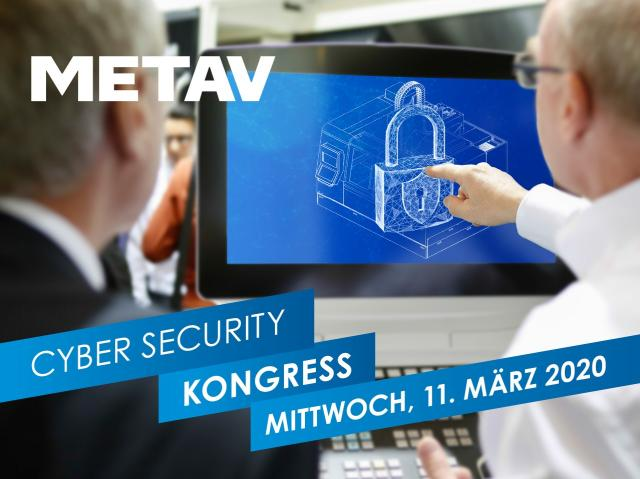 Cyber Security Kongress auf der METAV 2020 will aufklären
