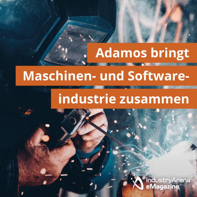 Adamos bringt Maschinen- und Softwareindustrie zusammen