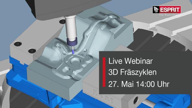Nächstes Webinar: 3D Fräszyklen inklusive Option für 4./5. Achse