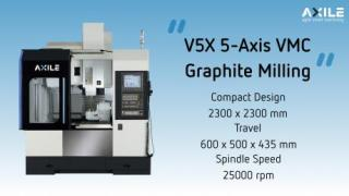 AXILE V5X - 5-Axis Vertical Machining Center for Graphite Milling