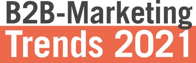 B2B-Marketing 2021 –  Weichen auf Zukunftskurs?