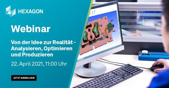 Webinar: Von der Idee zur Realität - Analysieren, Optimieren und Produzieren (22.04.21;11:00 Uhr)