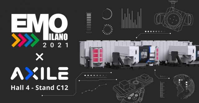 【AXILE Nachrichten】- EMO Milano 2021