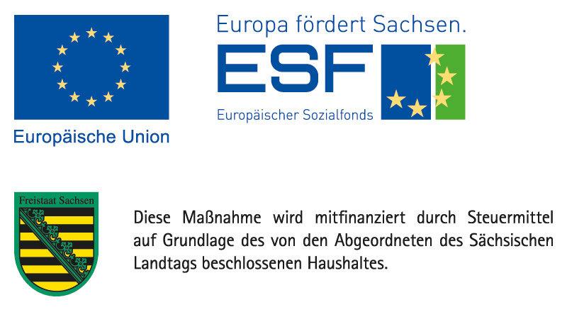 Diese Maßnahme wird gefördert aus Mitteln des Europäischen Sozialfonds und mitfinanziert aus Steuermitteln auf Grundlage des von den Abgeordneten des Sächsischen Landtags beschlossenen Haushaltes.