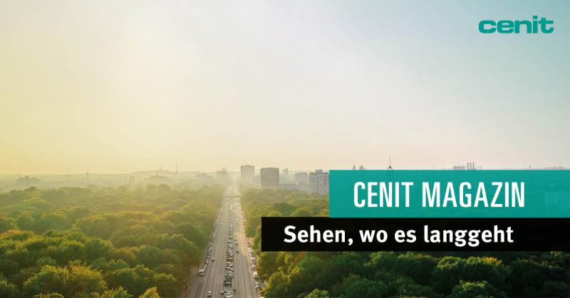 CENIT Magazin - Wissen für das erfolgreiche Management der digitalen Transformation