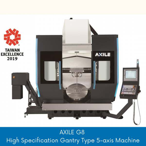 AXILE G8 - High Specification Gantry Type 5-axis Machine
