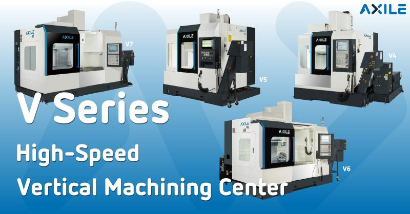AXILE V Series High-Speed Vertical Machining Center