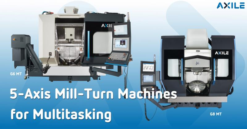 AXILE G8 MT and G6 MT are capable of turning and milling function. Both satisfy the demands of the aerospace, defense, and energy industries to produce complicated parts and finish cylindrical applications.