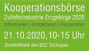 Die 15. Kooperationsbörse Zulieferindustrie Erzgebirge wird am 21. Oktober 2020 in Zschopau ausgerichtet. Zahlreiche Unternehmen aus dem Erzgebirge und anderen Regionen Sachsens stellen sich auf der Veranstaltung vor.