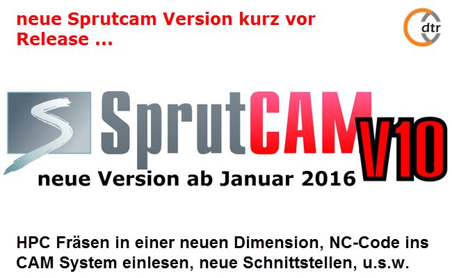 SprutCAM V10 - neue Version ab Januar 2016  HPC Fräsen in einer neuen Dimension, NC-Code ins CAM System einlesen, neue Schnittstellen usw.