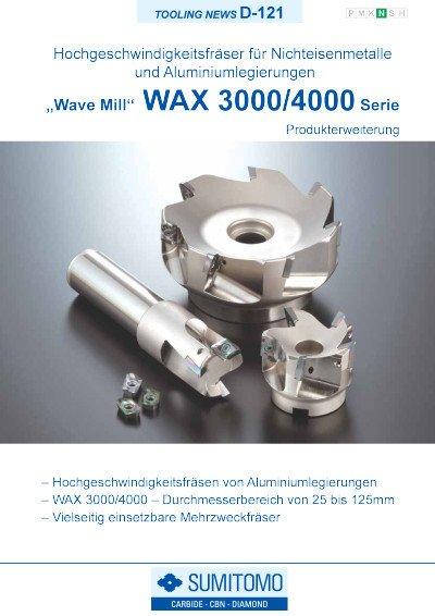 Tooling News D-121: WAX 3000/4000 Serie, Hochgeschwindigkeitsfräser für Nichteisenmetalle und Aluminiumlegierungen