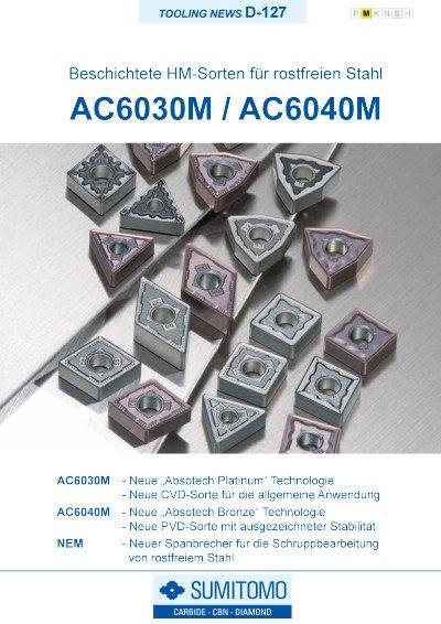 Tooling News D-127: AC6030M / AC6040M Beschichtete HM-Sorten für rostfreien Stahl