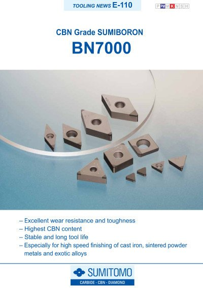 Tooling News E-110: BN7000 SUMIBORON especially for high speed finishing of cast iron, sintered powder metals and exotic alloys