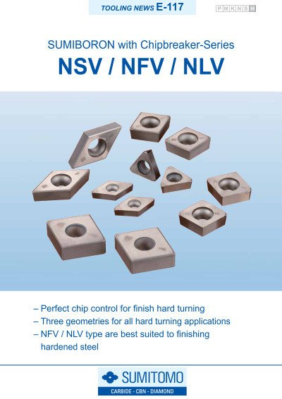 Tooling News E-117: NSV / NFV / NLV SUMIBORON inserts with Chipbreaker-Series