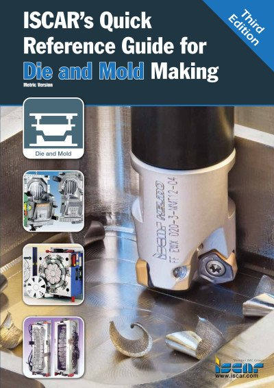 ISCAR's User Guide for the Die and Mold Industries