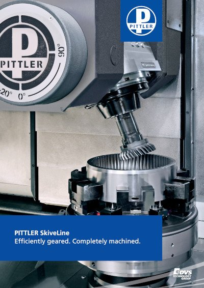 PITTLER SKiveLine: Efficiently geared. Completely machined.