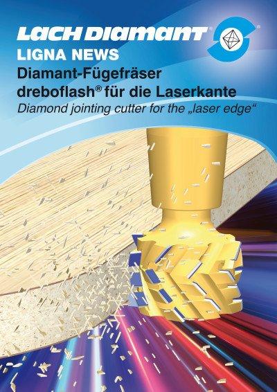 Diamant-Fügefräser dreboflash® für die Kantenanleimanlage mit Lasertechnologie