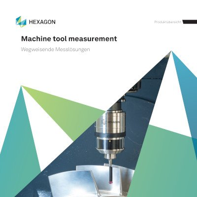 Wegweisende Messtechnologien - Hexagon Machine Tool Measurement