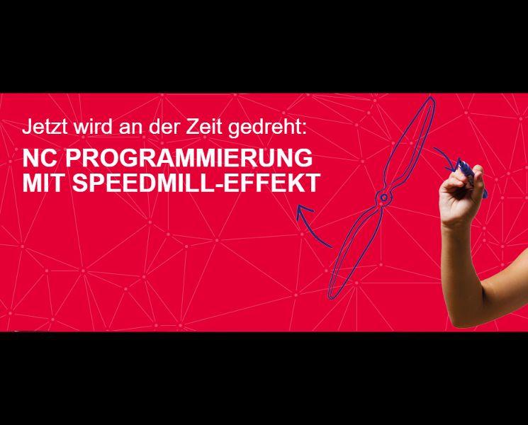 Jetzt wird an der Zeit gedreht: NC Programmierung mit Speedmill-Effekt