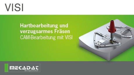 Webinar Hartbearbeitung und verzugsarmes Fräsen – CAM-Bearbeitung mit VISI - MECADAT AG